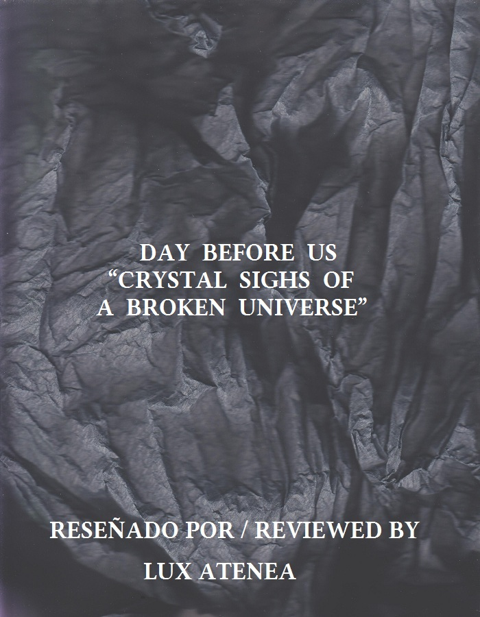 DAY BEFORE US - CRYSTAL SIGHS OF A BROKEN UNIVERSE