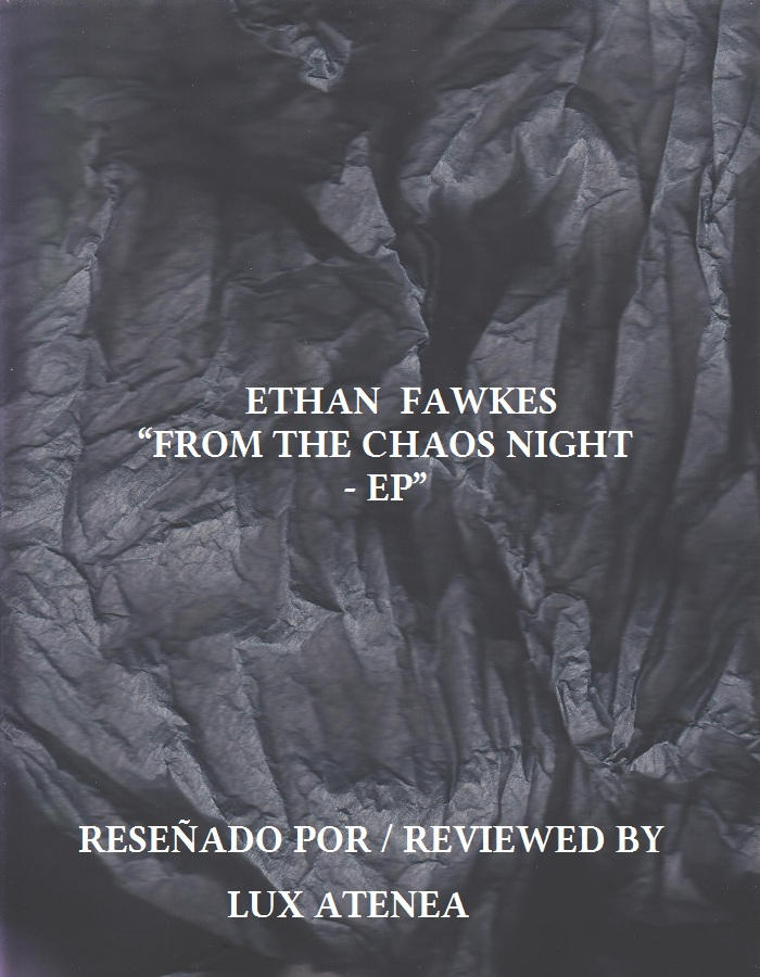 ETHAN FAWKES - FROM THE CHAOS NIGHT - EP