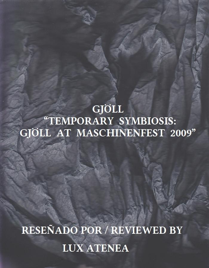 GJÖLL - TEMPORARY SYMBIOSIS GJÖLL AT MASCHINENFEST 2009
