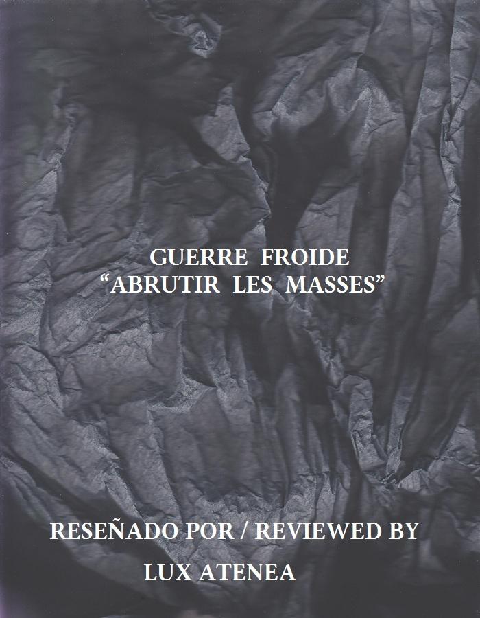GUERRE FROIDE - ABRUTIR LES MASSES