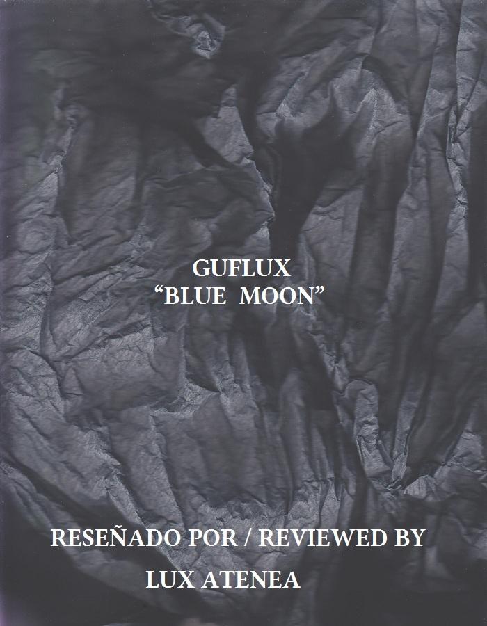 GUFLUX - BLUE MOON