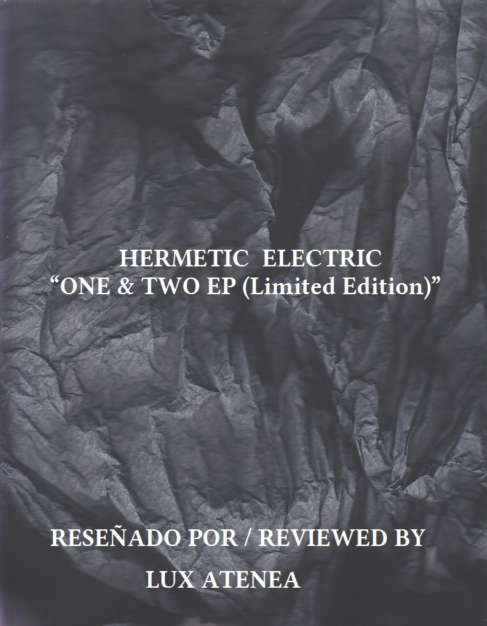 HERMETIC ELECTRIC - ONE & TWO EP Limited Edition