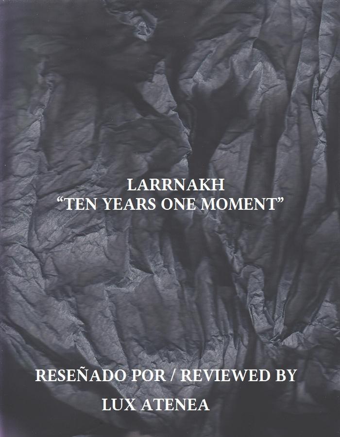LARRNAKH - TEN YEARS ONE MOMENT