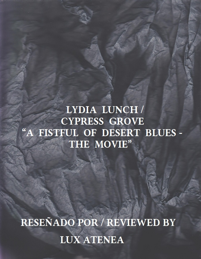 LYDIA LUNCH CYPRESS GROVE - A FISTFUL OF DESERT BLUES - THE MOVIE