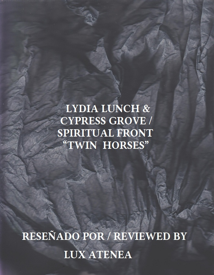 LYDIA LUNCH CYPRESS GROVE SPIRITUAL FRONT - TWIN HORSES