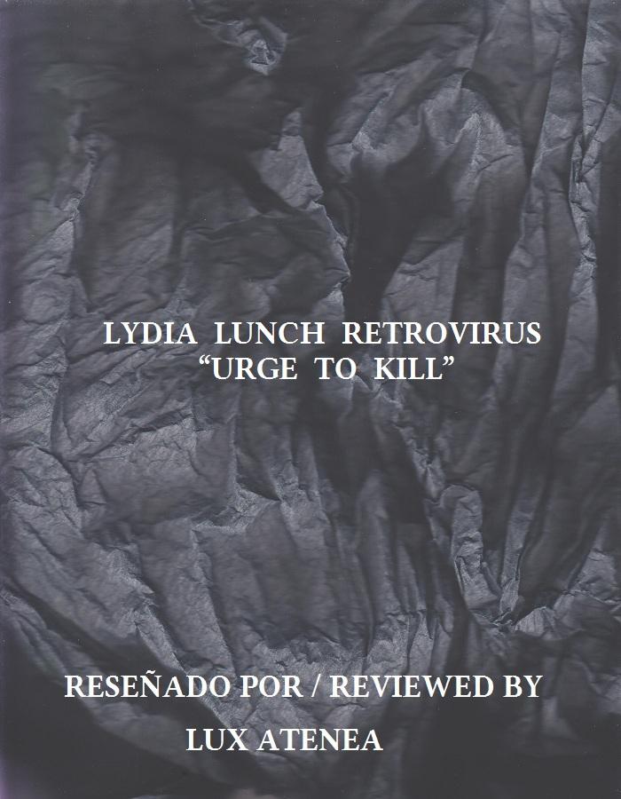LYDIA LUNCH RETROVIRUS - URGE TO KILL