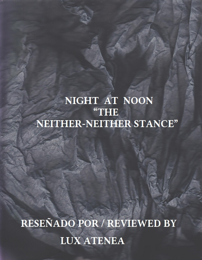 NIGHT AT NOON - THE NEITHER-NEITHER STANCE