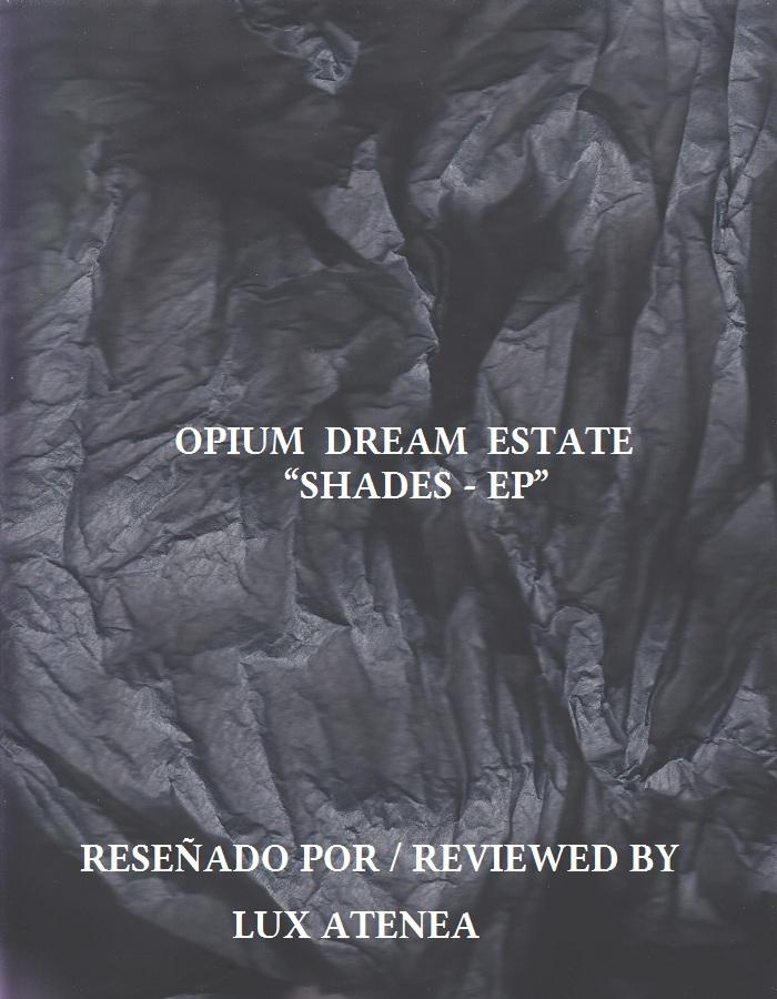 OPIUM DREAM ESTATE - SHADES - EP