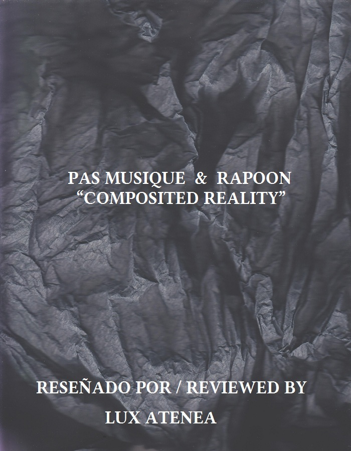 PAS MUSIQUE & RAPOON - COMPOSITED REALITY
