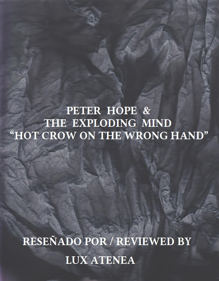 PETER HOPE & THE EXPLODING MIND - HOT CROW ON THE WRONG HAND
