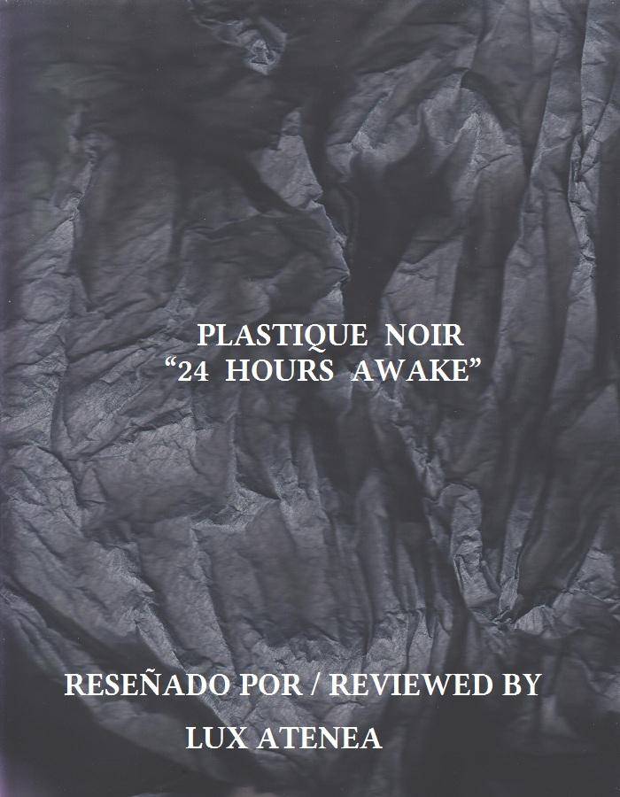 PLASTIQUE NOIR - 24 HOURS AWAKE