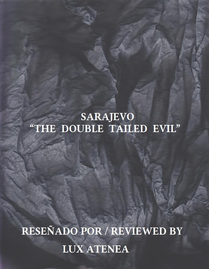 SARAJEVO - THE DOUBLE TAILED EVIL