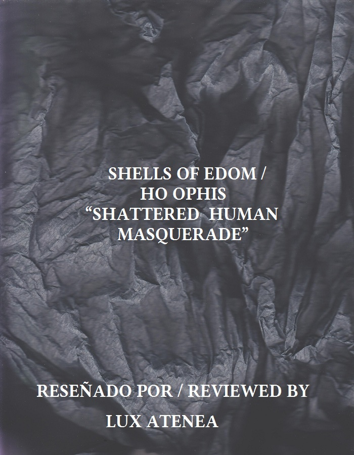 SHELLS OF EDOM HO OPHIS - SHATTERED HUMAN MASQUERADE