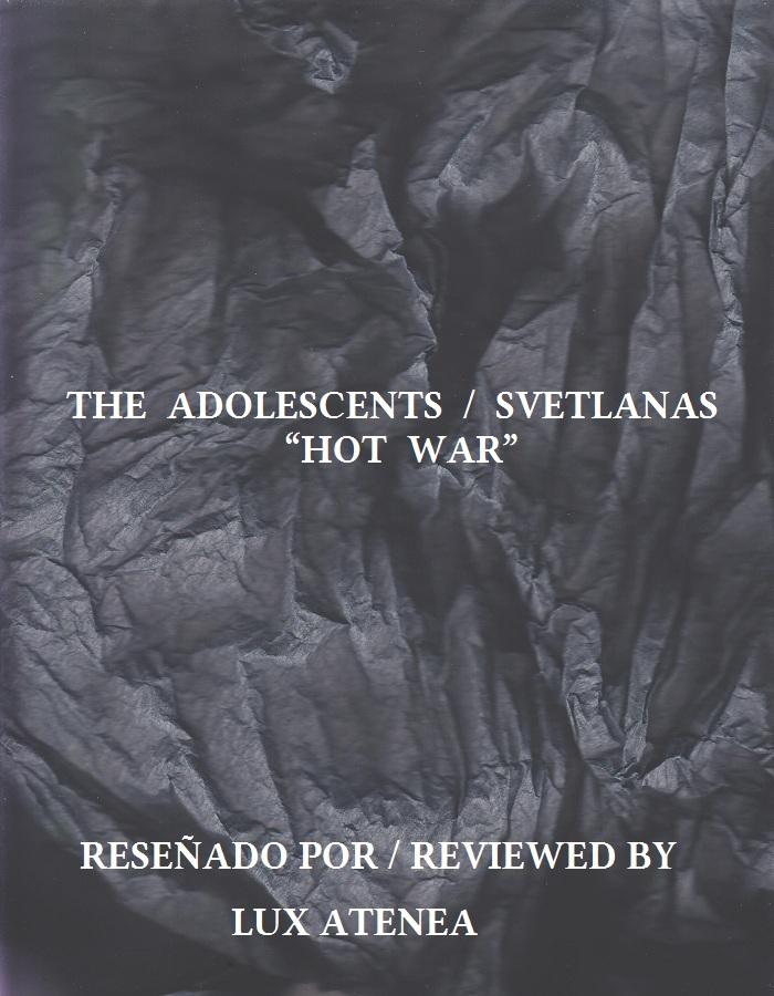 THE ADOLESCENTS SVETLANAS - HOT WAR