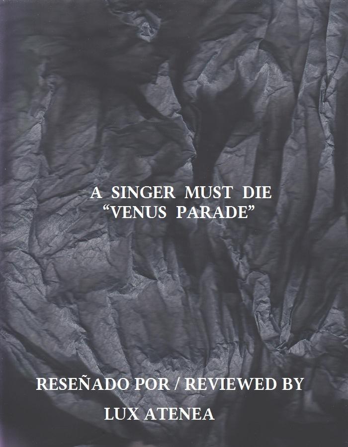 A SINGER MUST DIE - VENUS PARADE