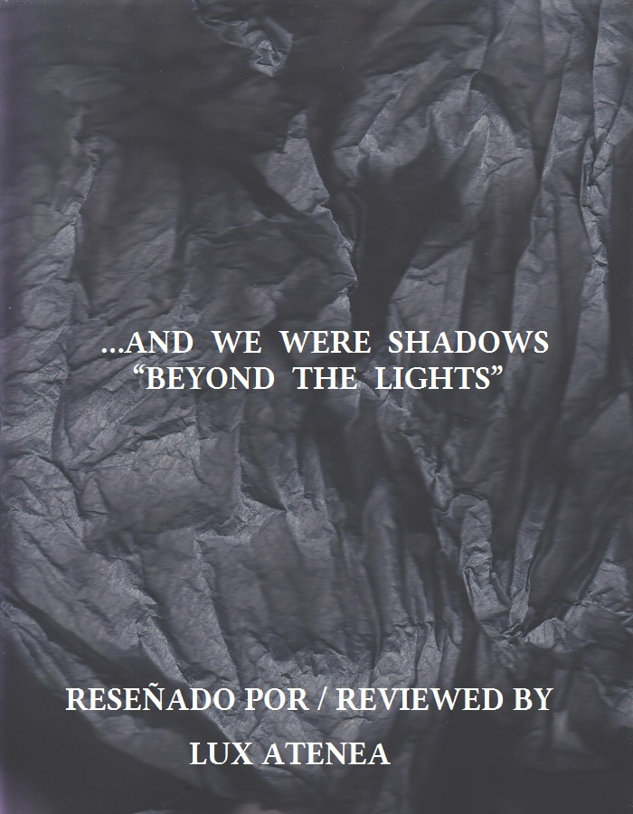 AND WE WERE SHADOWS - BEYOND THE LIGHTS