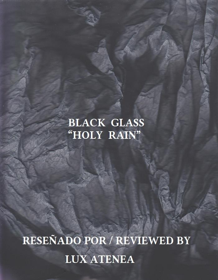 BLACK GLASS - HOLY RAIN