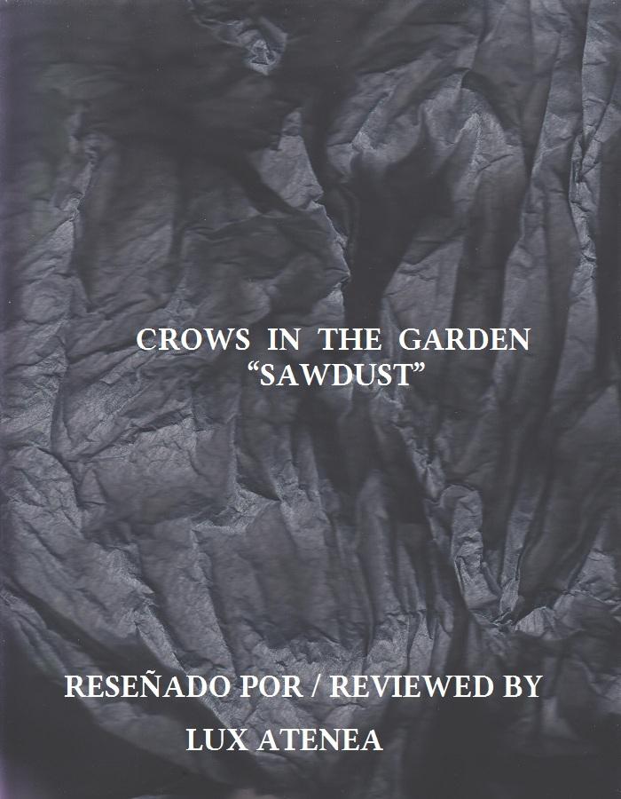 CROWS IN THE GARDEN - SAWDUST