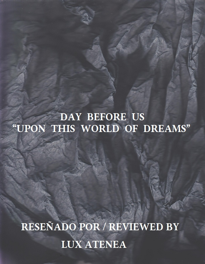 DAY BEFORE US - UPON THIS WORLD OF DREAMS