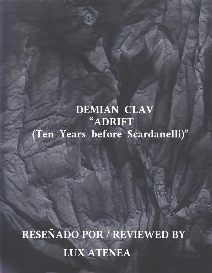 DEMIAN CLAV - ADRIFT Ten Years before Scardanelli