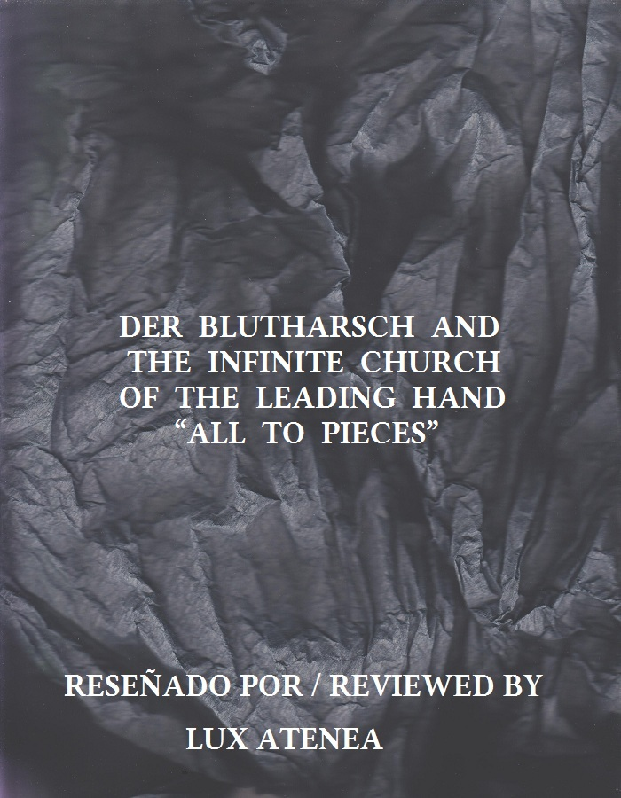 DER BLUTHARSCH AND THE INFINITE CHURCH OF THE LEADING HAND - ALL TO PIECES