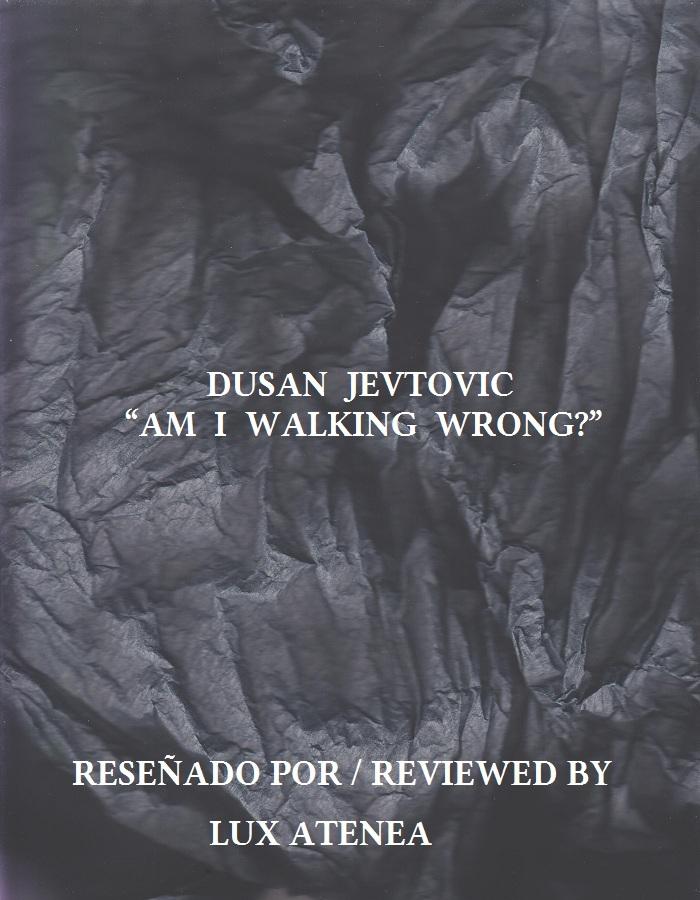 DUSAN JEVTOVIC - AM I WALKING WRONG