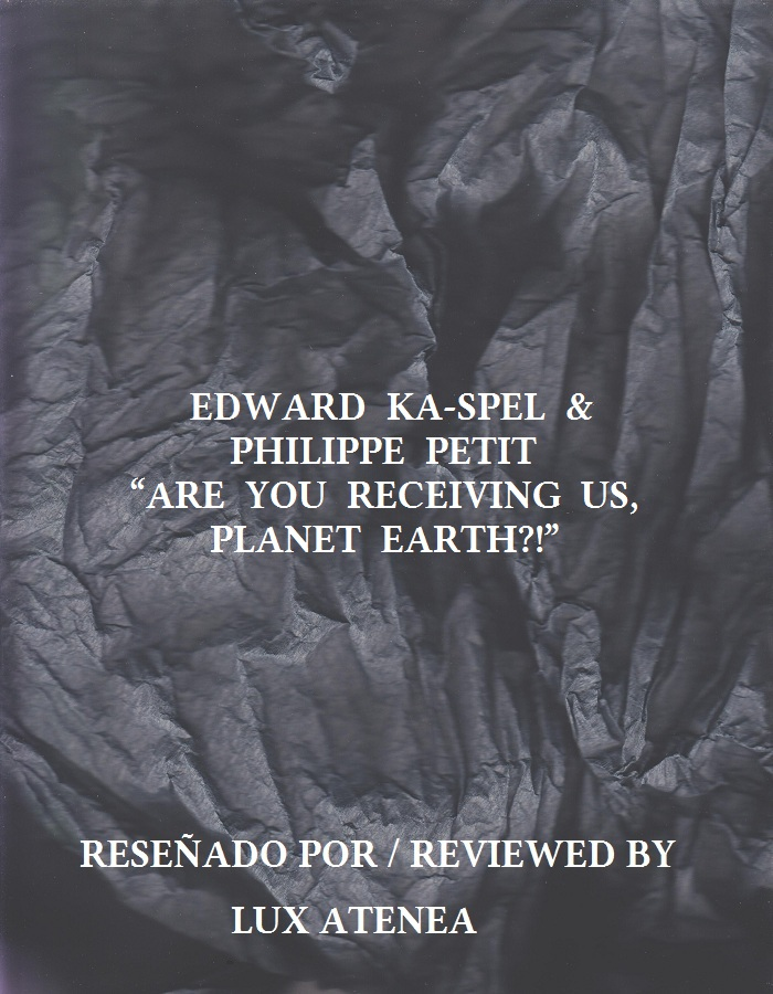 EDWARD KA-SPEL PHILIPPE PETIT - ARE YOU RECEIVING US, PLANET EARTH