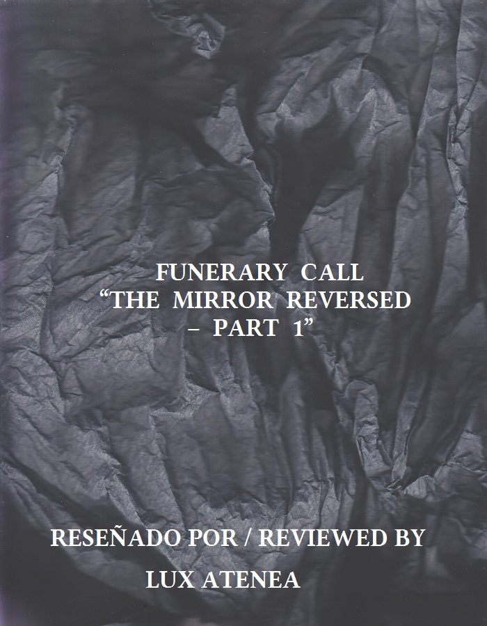 FUNERARY CALL - THE MIRROR REVERSED – PART 1
