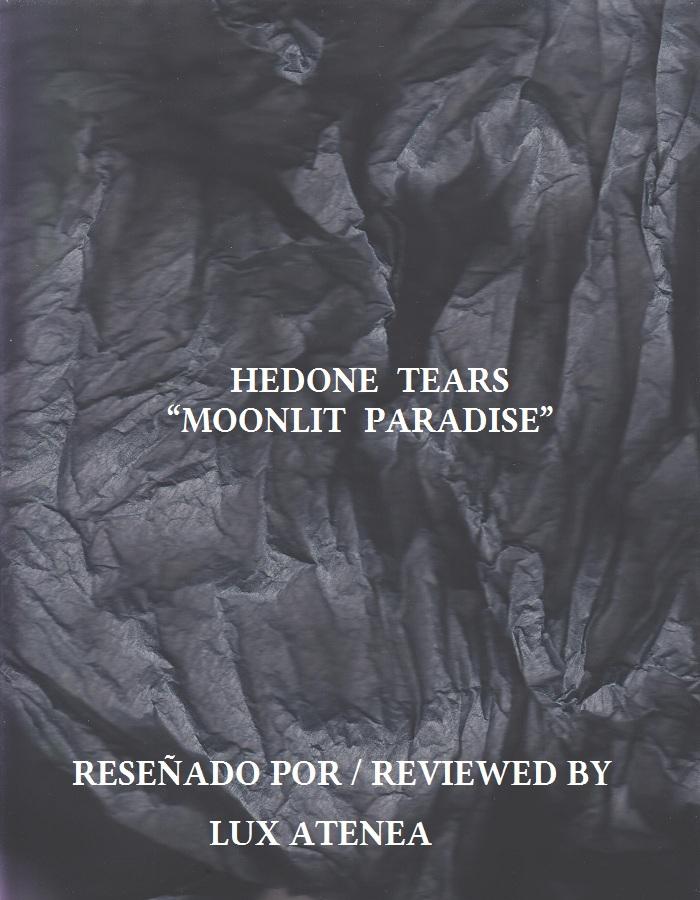 HEDONE TEARS - MOONLIT PARADISE