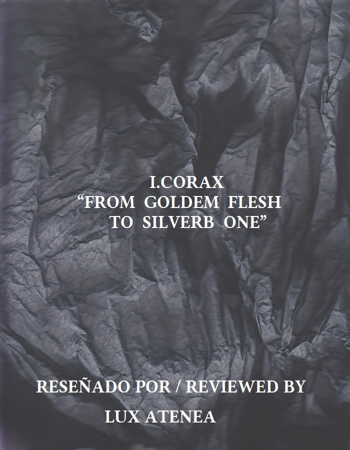 I CORAX - FROM GOLDEM FLESH TO SILVERB ONE