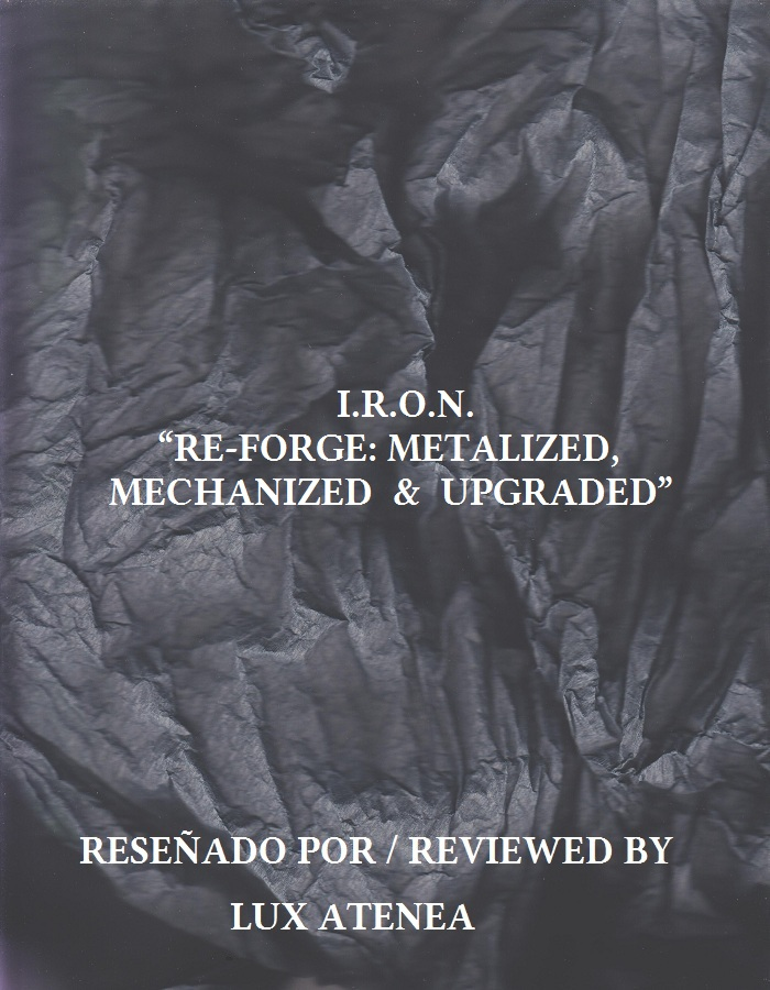 I R O N - RE-FORGE METALIZED MECHANIZED & UPGRADED
