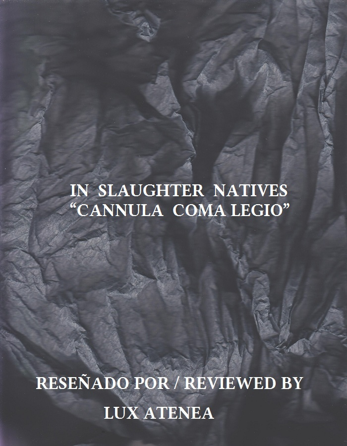IN SLAUGHTER NATIVES - CANNULA COMA LEGIO