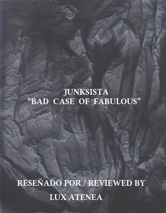JUNKSISTA - BAD CASE OF FABULOUS