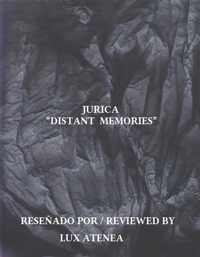 JURICA - DISTANT MEMORIES