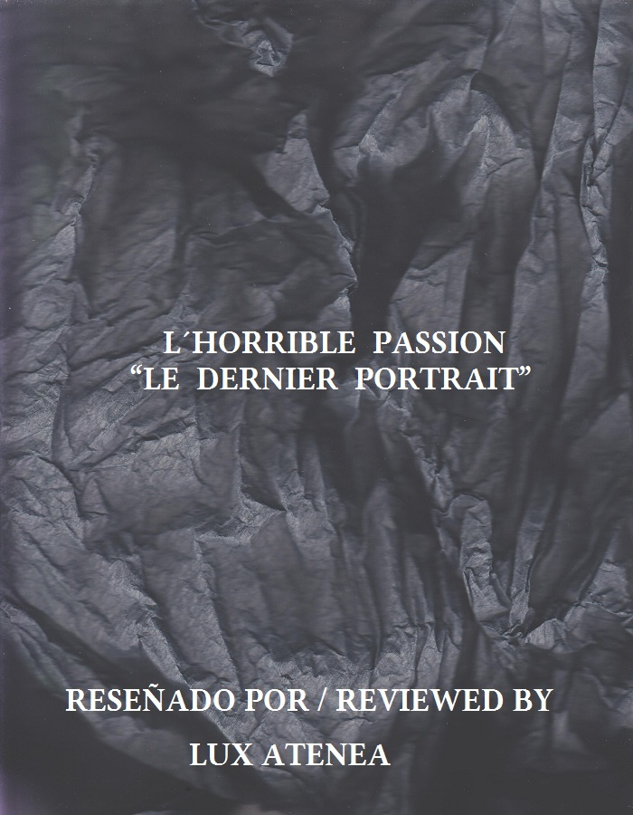 L´HORRIBLE PASSION - LE DERNIER PORTRAIT
