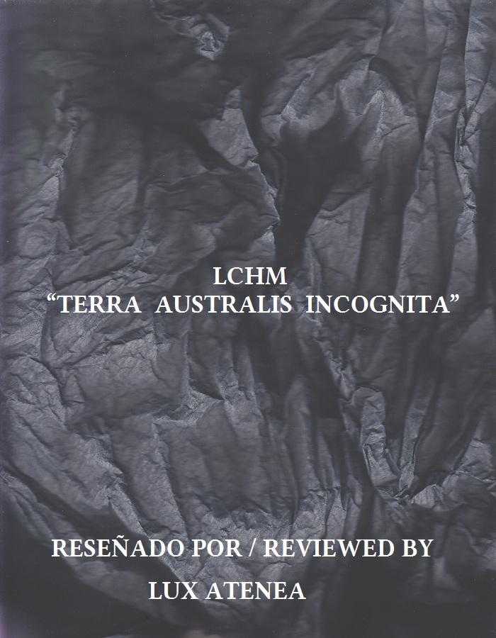 LCHM - TERRA AUSTRALIS INCOGNITA