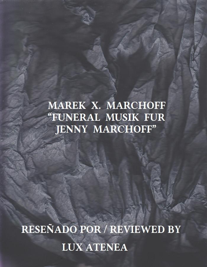 MAREK X MARCHOFF - FUNERAL MUSIK FUR JENNY MARCHOFF