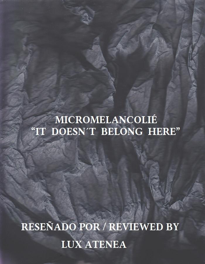 MICROMELANCOLIÉ - IT DOESN´T BELONG HERE