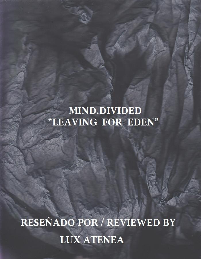 MIND DIVIDED - LEAVING FOR EDEN