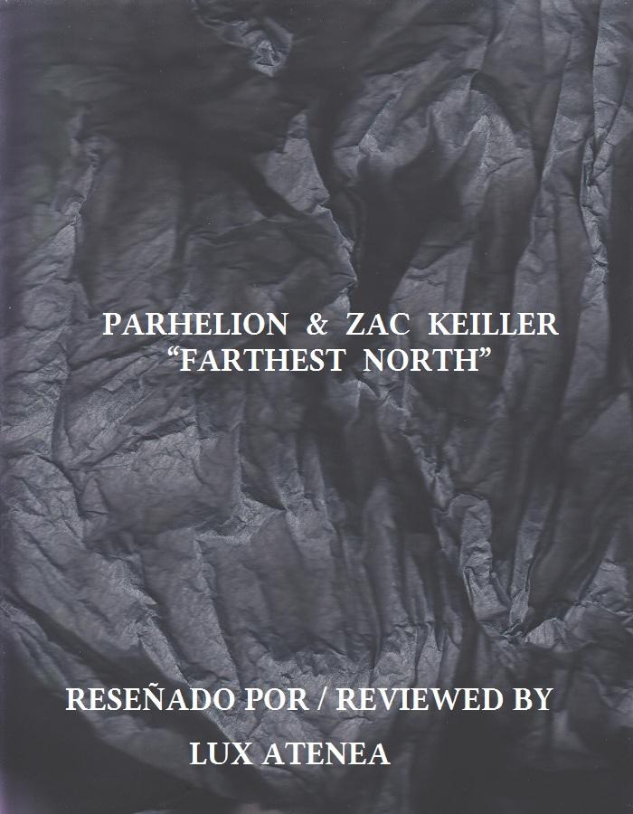 PARHELION & ZAC KEILLER - FARTHEST NORTH