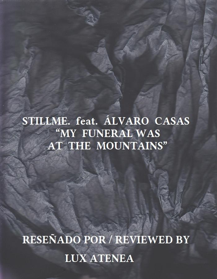 STILLME feat ÁLVARO CASAS - MY FUNERAL WAS AT THE MOUNTAINS