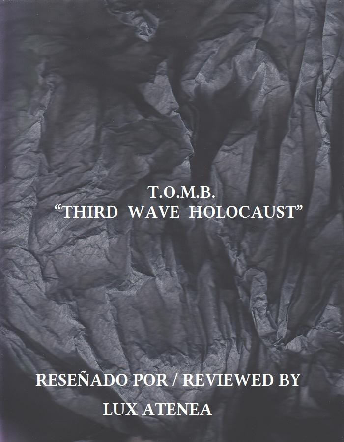 T O M B - THIRD WAVE HOLOCAUST