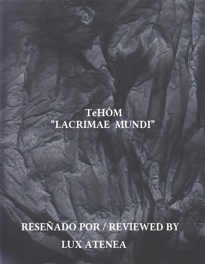 TeHÔM - LACRIMAE MUNDI