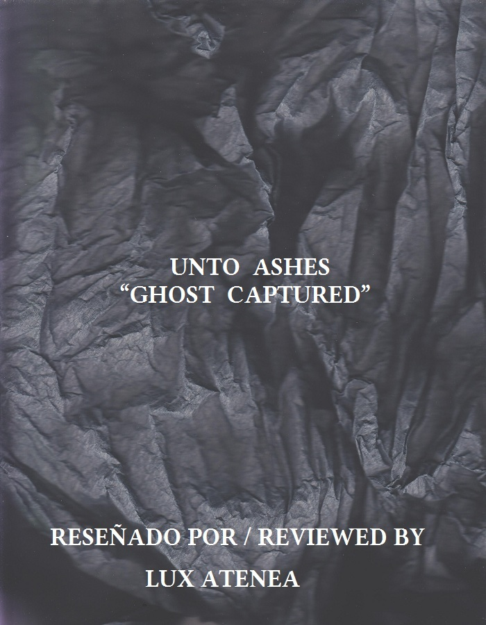 UNTO ASHES - GHOST CAPTURED