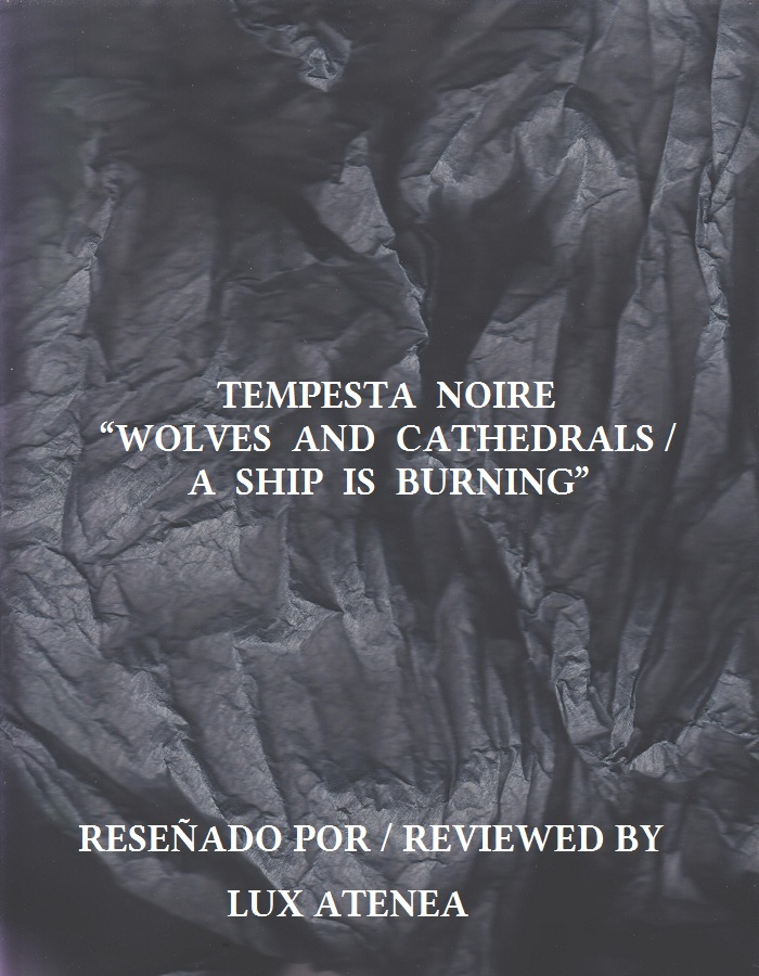 TEMPESTA NOIRE - WOLVES AND CATHEDRALS - A SHIP IS BURNING