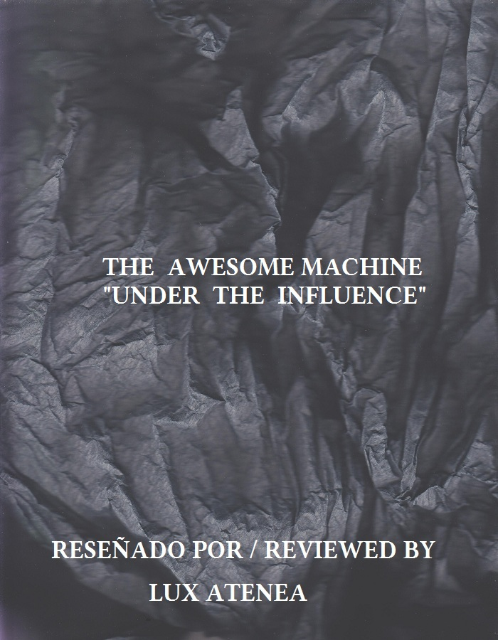 THE AWESOME MACHINE - UNDER THE INFLUENCE
