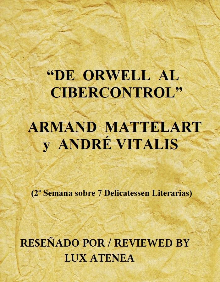 DE ORWELL AL CIBERCONTROL - Armand Mattelart y André Vitalis