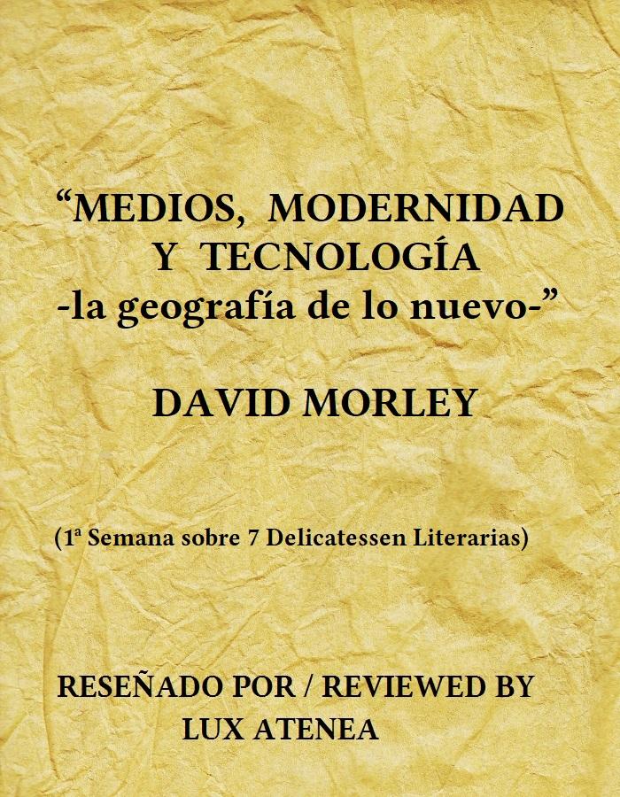 MEDIOS, MODERNIDAD Y TECNOLOGÍA - DAVID MORLEY