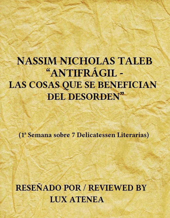 NASSIM NICHOLAS TALEB - ANTIFRÁGIL LAS COSAS QUE SE BENEFICIAN DEL DESORDEN