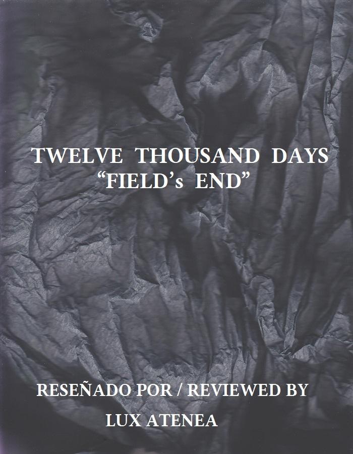 TWELVE THOUSAND DAYS - FIELD's END